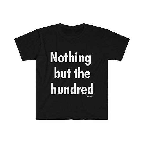 Nothing but the Hundred Men's Fitted Tee - ON SALE AUGUST 2020