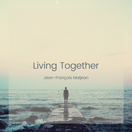 "Jean-François Maljean - ""Living Together"""