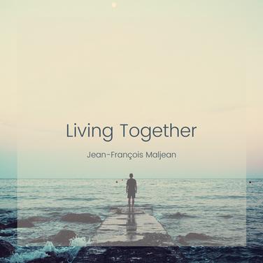 """Jean-François Maljean - """"Living Together"""""""