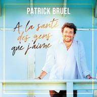 """Patrick Bruel - """"À la santé des gens que j'aime"""" (new single)"""