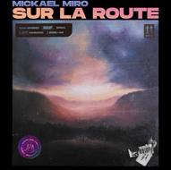 """Mickaël Miro - """"Sur la route"""" - nouveau single"""
