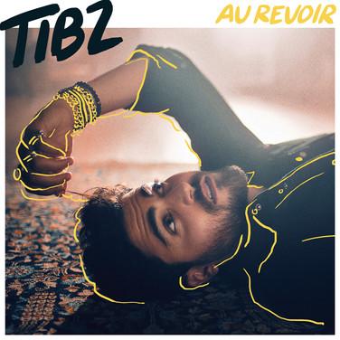 """TIBZ - """"Au Revoir"""""""