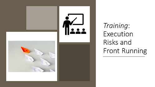 Training: Execution Risks and Front Running