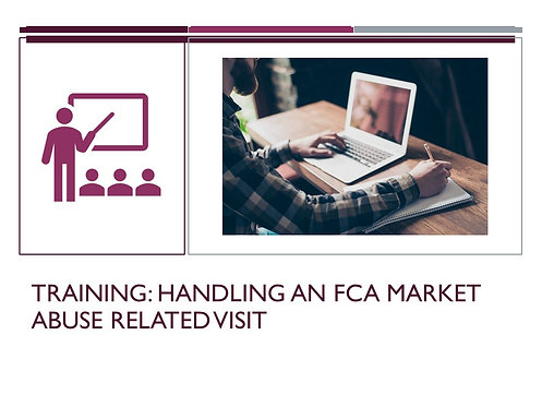 Handling an FCA Market Abuse Related Visit Training Slides and Script