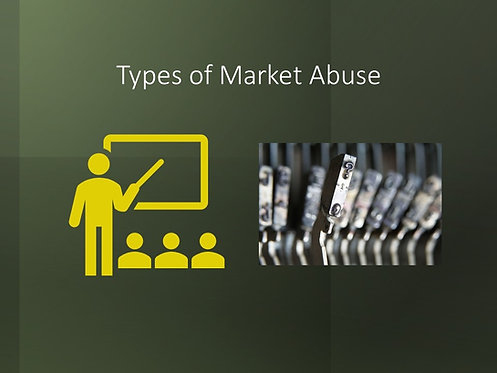 Types of Market Abuse Training Slides and Script