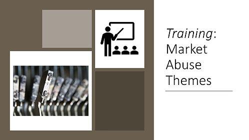 Training: Market Abuse Themes