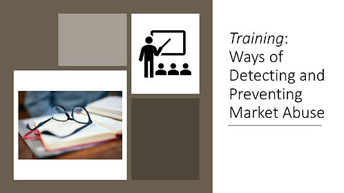Training: Ways of Detecting and Preventing Market Abuse