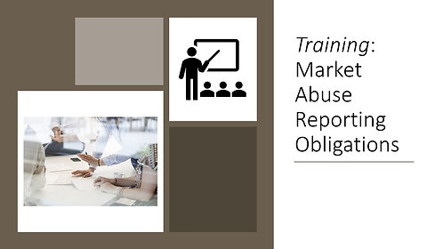 Training: Market Abuse Reporting Obligations