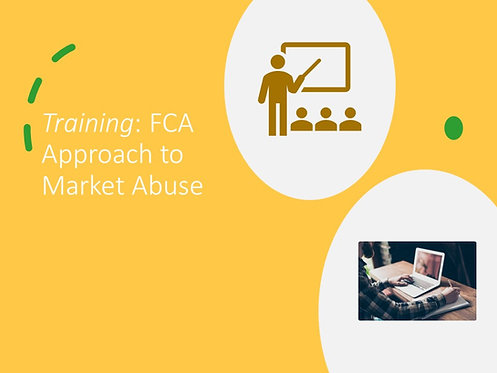 FCA Approach to Market Abuse Training Slides and Script