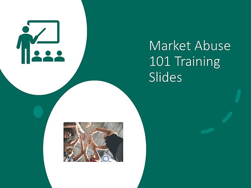 Market Abuse 101 Training Slides and Script
