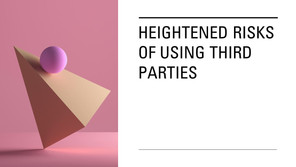 Heightened risks of using third parties
