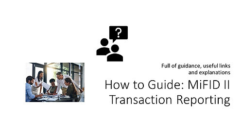 How to Guide: MiFID II Transaction Reporting