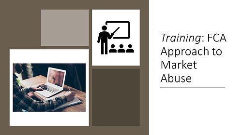 Training: FCA Approach to Market Abuse