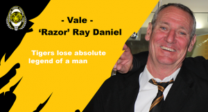 Tigers lose a legend – Vale 'Razor' Ray Daniel