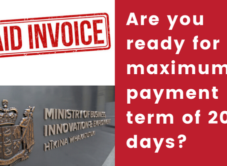 MBIE* is seeking to introduce a maximum payment term of 20 days: how to be prepared