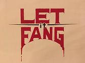 Let It Fang jpg.jpg