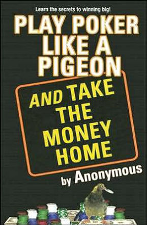 play poker like a pigeon.jpg