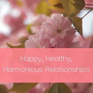 Happy Healthy Harmonious Relationships