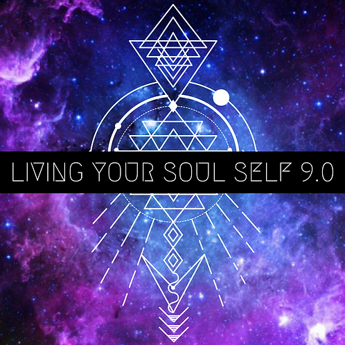 Living Your Soul Self 9.0