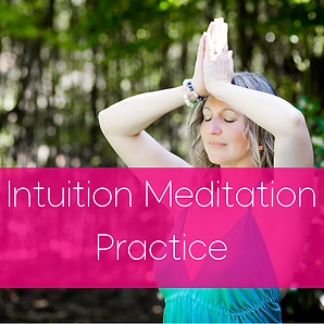 Intuition Meditation Practice