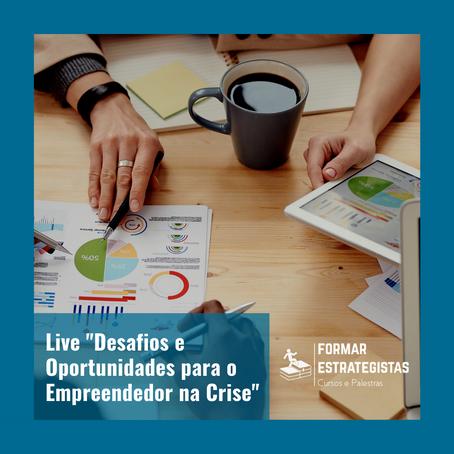 """Live """"Desafios e Oportunidades para o Empreendedor na Crise"""""""