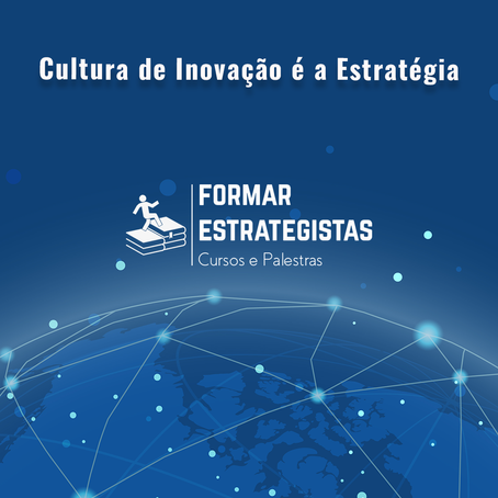Cultura de Inovação é a Estratégia