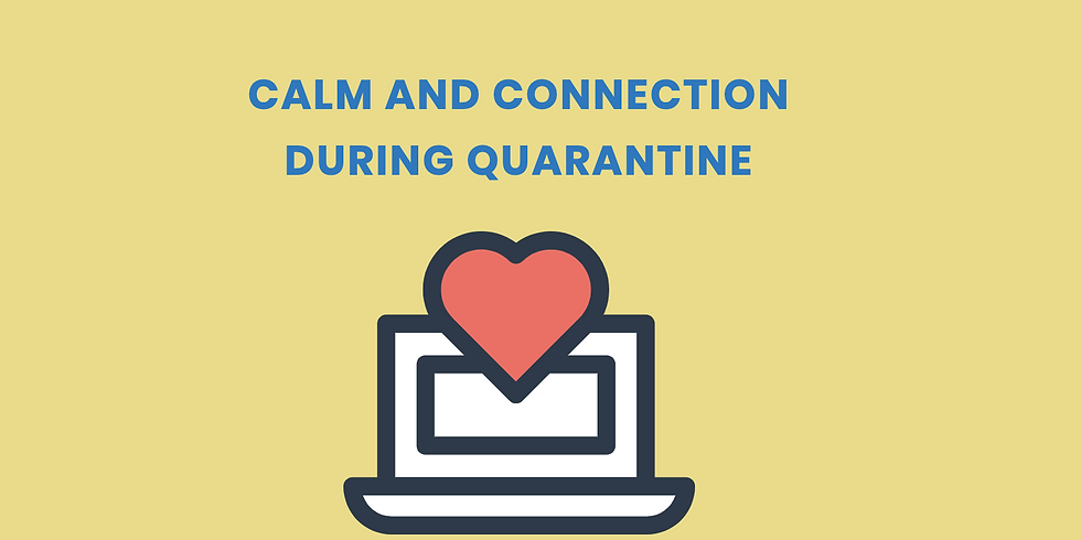 Calm and Connection During Quarantine