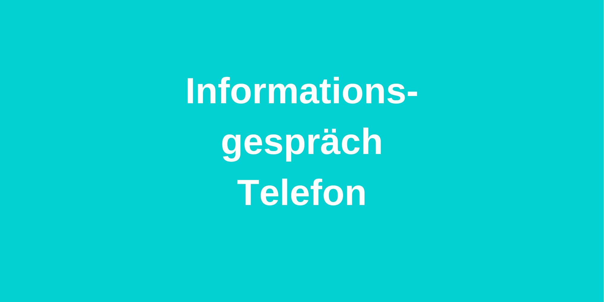 Informationsgespräch kostenlos - Telefon