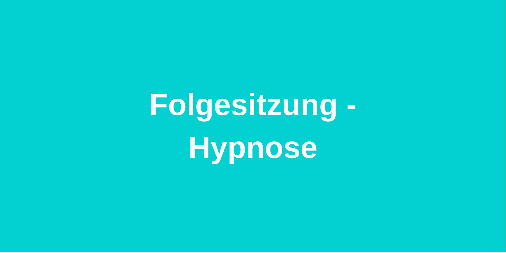 Folgesitzung: Hypnose