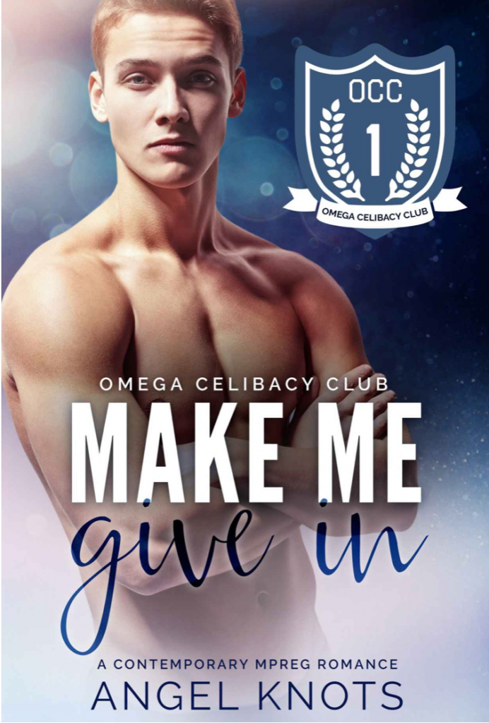 Mpreg Omega Celibacy Club 'Make Me Give In' by Angel Knots