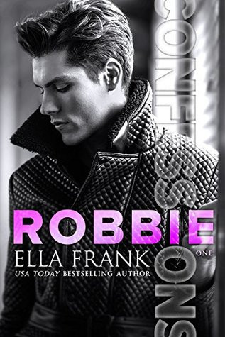 Book cover of Confessions: Robbie by Ella Frank