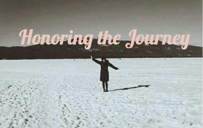 Honoring the Journey