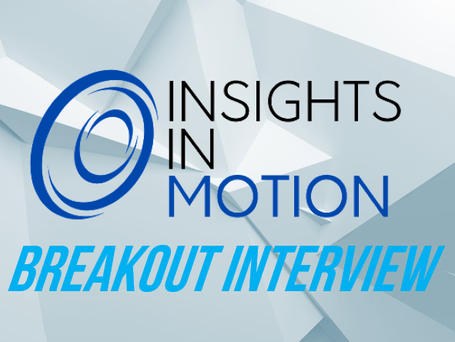 Insights In Motion - Interview Series