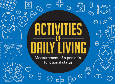 Activities Of Daily Living (ADL) and DARI:  Better Data and Outcomes