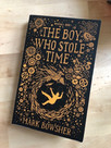 REVIEW: The Boy Who Stole Time by Mark Bowsher (Unbound, 2018)