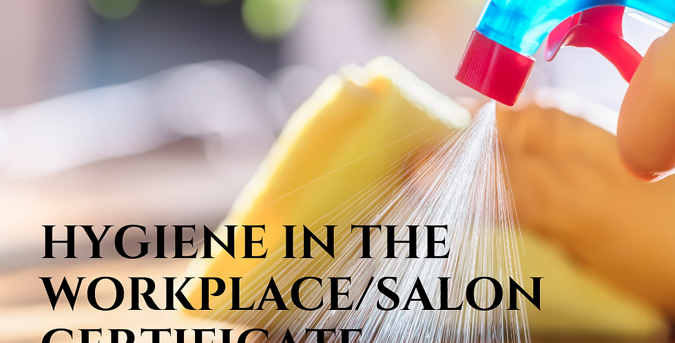 Hygiene In The Workplace/Salon Certificate