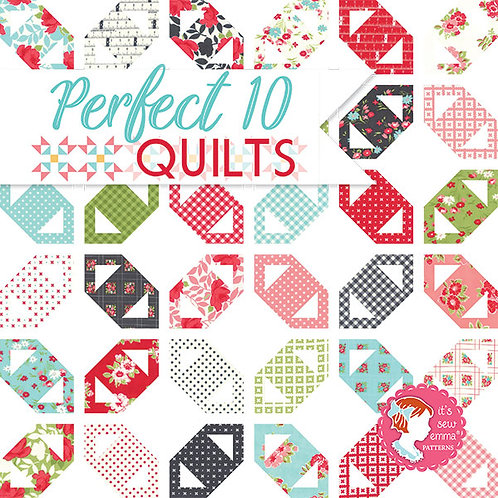 Perfect 10 Quilts - Its Sew Emma