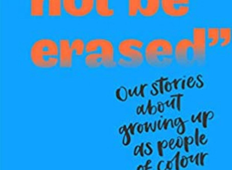 """I Will Not Be Erased"": Our stories about growing up as people of colour"