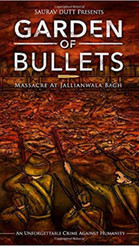 Garden of Bullets: Massacre at Jallianwala Bagh