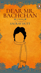 Dear Mr Bachchan: A Bollywood Novel