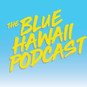 Blue Hawaii Podcast.jpg