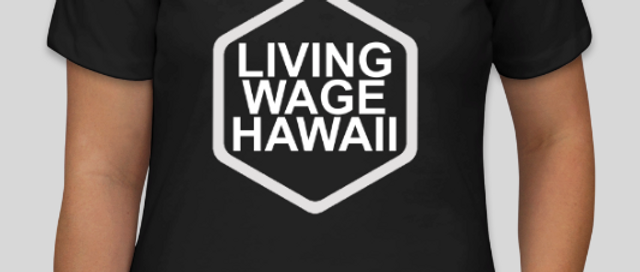 Living Wage Hawaii Tee