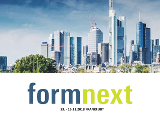FORMNEXT 2018 IN FRANKFURT - WHERE  IDEAS BECOME REALITY!