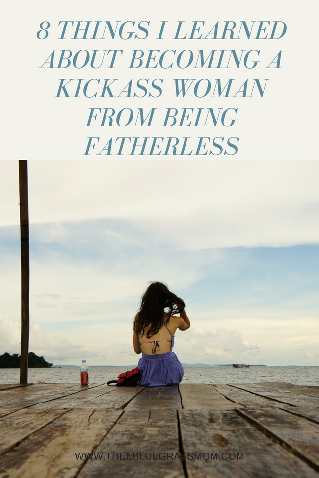 8 things I learned about becoming a kickass woman from being fatherless.