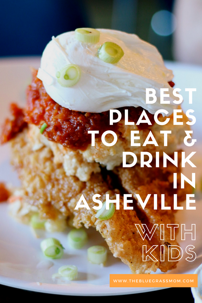 Best Places To Eat and Drink in Asheville, NC with Kids.