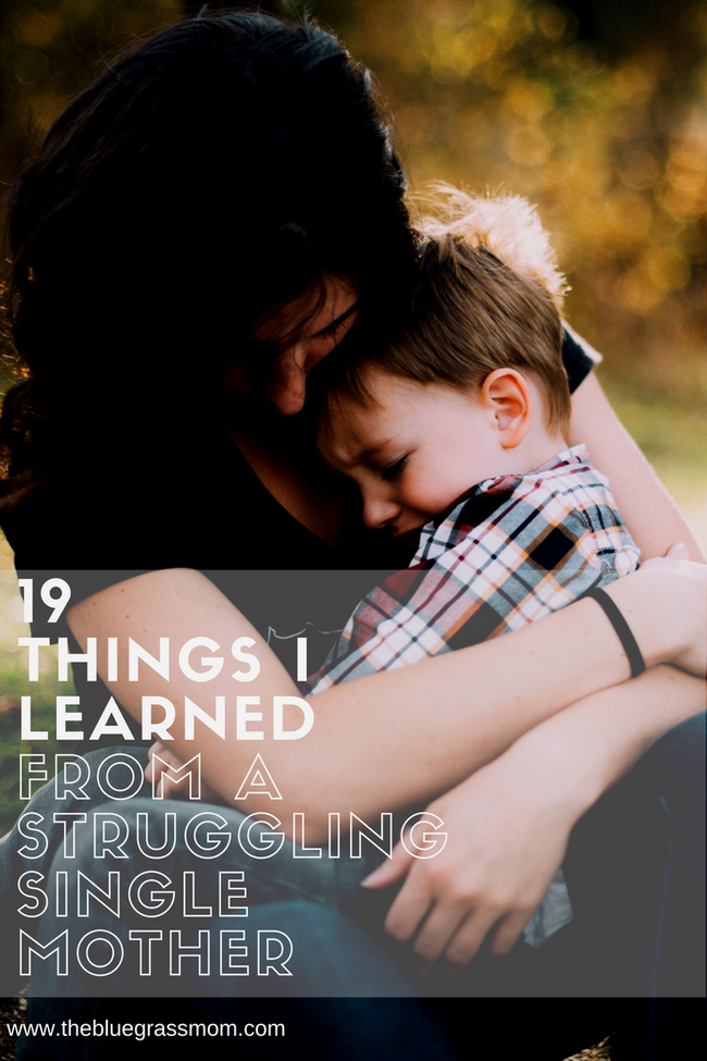 19 Things I Learned From A Struggling Single Mother