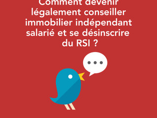 Marre du RSI ! La gestion simplifiée de votre activité de négociateur immobilier