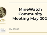 MineWatch May Meeting 2021
