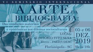 VI Seminário Internacional A Arte da Bibliografia - UDESC / UFSC - Programa completo