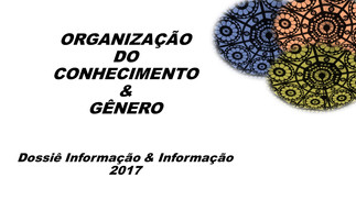 Dossiê Organização do Conhecimento & Gênero! Revista Informação & Informação